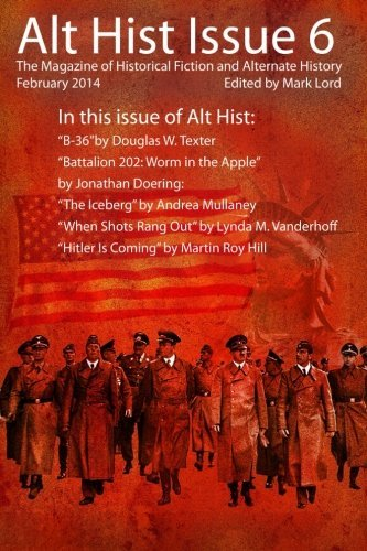 Alt Hist Issue 6: The Magazine of Historical Fiction and Alternate History (Volume 6) by Mark Lord (2014-02-15)