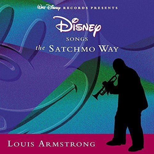 Disney Songs The Satchmo Way / Various by Armstrong, Louis