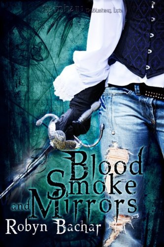 Blood, Smoke and Mirrors by Robyn Bachar (1-Mar-2011) Paperback - Blood Smoke Mirrors