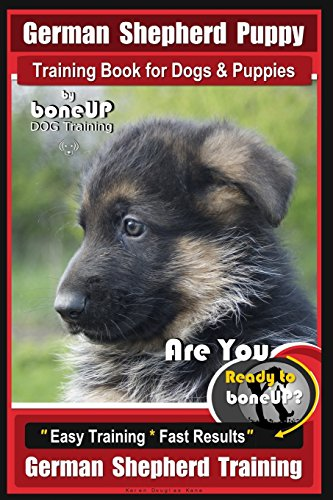 German Shepherd Puppy Training Book for Dogs & Puppies By BoneUP DOG...