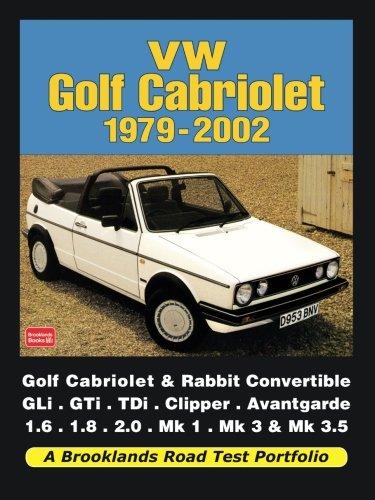 (VW Golf Cabriolet Road Test Portfolio 1979-2002: Golf Cabriolet & Rabbit Convertible GLi, GTi, TDi, Clipper, Avantgarde 1.6, 1.8, 2.0, Mk 1, Mk 3, Mk)