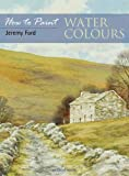 Water Colours, Jeremy C. Ford, 1844482669