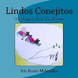 Lindos Conejitos (Un Super Dia De Nieve nº 3) (Spanish Edition)