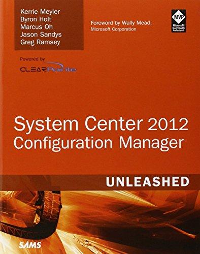 System Center 2012 Configuration Manager (SCCM) Unleashed by Kerrie Meyler (18-Jul-2012) - La Center Mesa Shopping