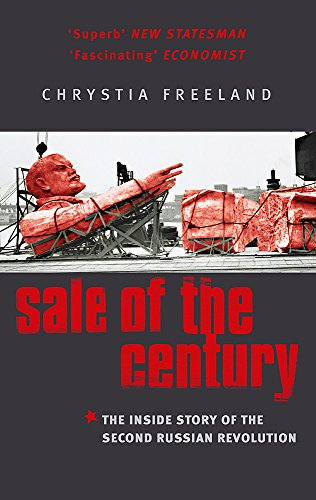 Sale of the Century: The Inside Story of the Second Russian Revolution