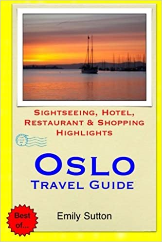 ,,PORTABLE,, Oslo Travel Guide: Sightseeing, Hotel, Restaurant & Shopping Highlights. general October Intel POWER PREFACIO limon