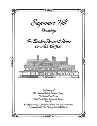 Theodore Roosevelt Sagamore Hill (Sagamore Hill Drawings, The Theodore Roosevelt House, Cove Neck, NY)