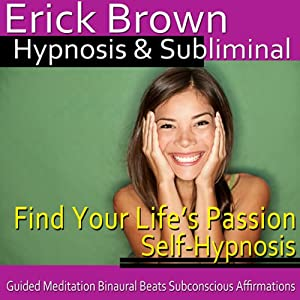 Find Your Life's Passion Hypnosis Speech