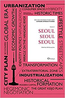 Seoul, Seoul, Seoul (A Dynamic Approach to Korea, Vol. 2)