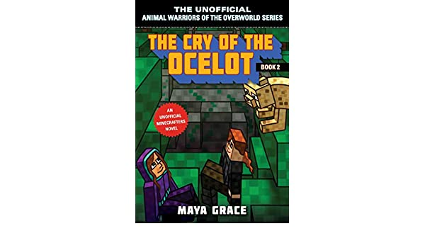 The Cry of the Ocelot: An Unofficial Minecrafters Novel ...