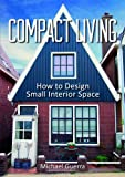 Compact Living, Michael Guerra, 1856231054