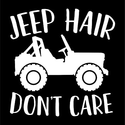 f98bfc5d6bc Amazon.com: Jeep Hair Don't Care Vinyl Decal Sticker | Cars Trucks ...