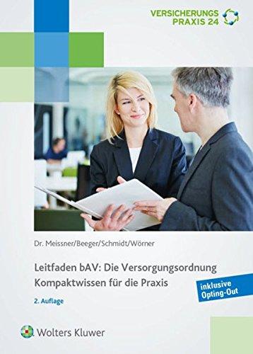 Leitfaden BAV - Die Versorgungsordnung Taschenbuch – 1. Oktober 2016 Henriette Meissner Ulrich Beeger Frank Wörner Wolters Kluwer Deutschland