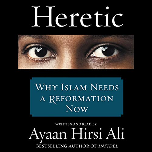 Heretic: Why Islam Needs a Reformation Now by HarperCollins Publishing and Blackstone Audio
