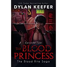 The Blood Princess: Episode Two: A Vampire Dark Fantasy Novel (The Blood Rite Saga: Season One Book 2)