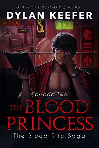 The Blood Princess: Episode Two: A Vampire Dark Fantasy Novel (The Blood Rite Saga: Season One Book 2)