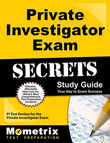 Private Investigator Exam Secrets Study Guide: PI Test Review for the Private Investigator Exam (Mometrix Secrets Study Guides)