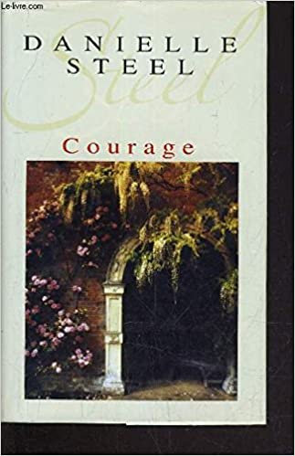 Courage Danielle Steel Marie Pierre Malfait 9782702886311