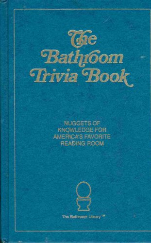 The Bathroom Trivia Book: Nuggets of Knowledge for America's Favorite Reading Room]()