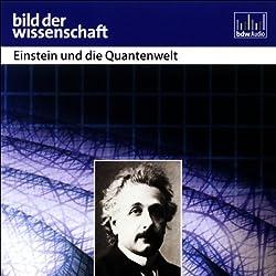 Einstein und die Quantenwelt - Bild der Wissenschaft