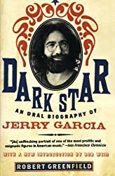 Dark Star: An Oral Biography of Jerry Garcia by Robert Greenfield (2009-02-10)