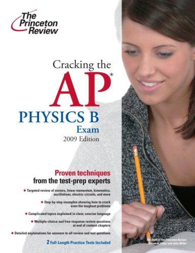 Cracking the AP Physics B Exam, 2009 Edition (College Test Preparation)
