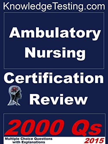 Ambulatory Nursing Certification Review (Ambulatory Care Nursing Certification Review Book 1) Pdf