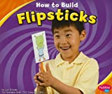How to Build Flipsticks, Lori Shores, 1429662131