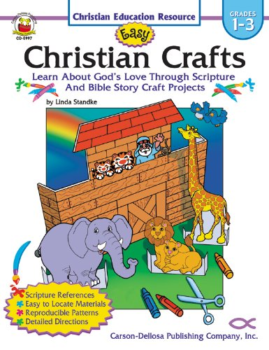 Easy Christian Crafts, Grades 1 - 3: Learn About God's Love Through Scripture and Bible Story Craft Projects PDF