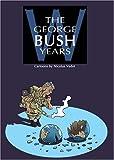 The George Bush Years, Nicolas Vadot, 1741106214