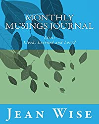 Monthly Musings Journal: Lists- lived, learned and loved (Healthy Spirituality Journals) (Volume 1)