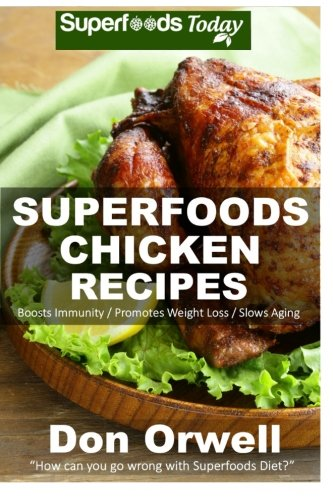 Superfoods Chicken Recipes Maintenance Antioxidants