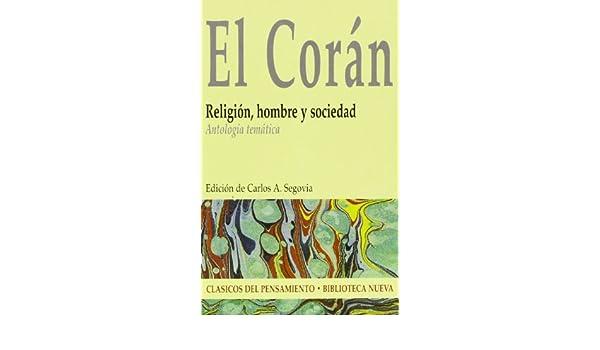 El Corán. Religión, hombre y sociedad. Antología temática (Spanish Edition)