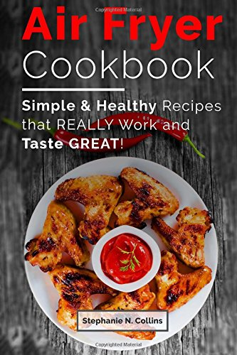 Download air fryer cookbook simple and healthy recipes that really download air fryer cookbook simple and healthy recipes that really work and taste great book pdf audio idg4rrdds forumfinder Choice Image