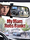 My Mom Robs Banks