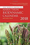 The North American Maria Thun Biodynamic Calendar: 2018