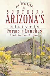 A Guide to Southern Arizona's Historic Farms & Ranches: Rustic Southwest Retreats