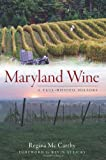 Maryland Wine:: A Full-Bodied History (American Palate)