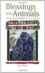 Blessings of the Animals: Celebrating Our Kindship with All Creation