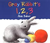 Gray Rabbit's 1, 2, 3, Alan Baker, 0753452529