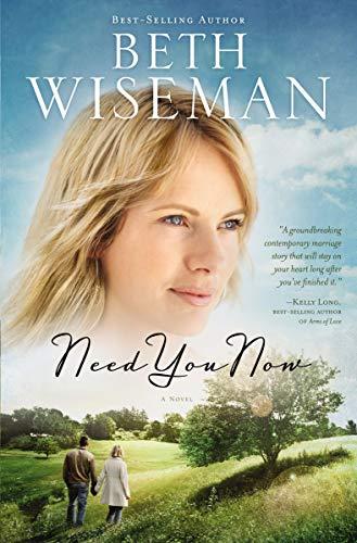 Need You Now Beth Wiseman