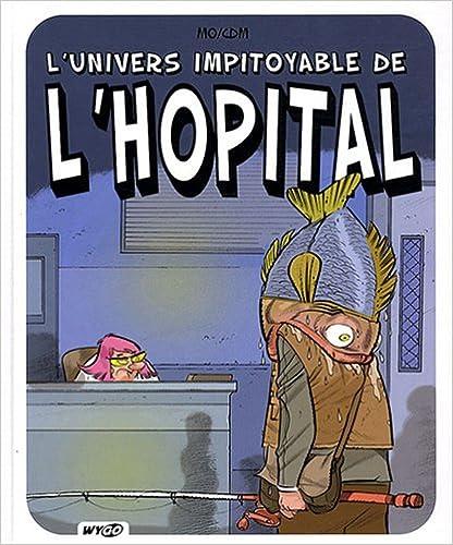 Livres L'univers impitoyable de l'hôpital pdf, epub ebook
