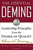 img - for The Essential Deming: Leadership Principles from the Father of Quality by Deming, W. Edwards, Orsini , Joyce (Edited By), Deming Cahil (2013) Hardcover book / textbook / text book