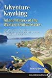 Adventure Kayaking: Inland Waters of the Western United States