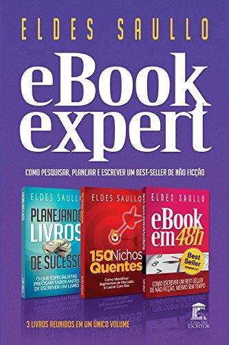 E-book Expert: Como Planejar, Pesquisar o Mercado e Escrever Um Livro de Não Ficção Extraordinário (Livros Que Vendem)