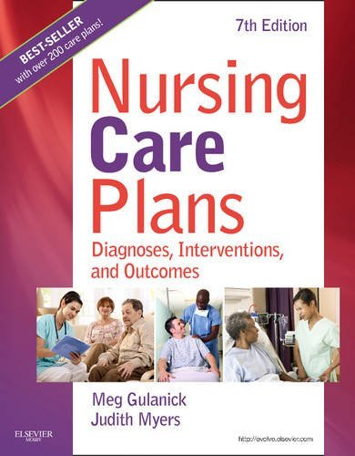 Read Online By Meg Gulanick PhD APRN FAAN, Judith L. Myers RN MSN: Nursing Care Plans: Diagnoses, Interventions, and Outcomes Seventh (7th) Edition PDF