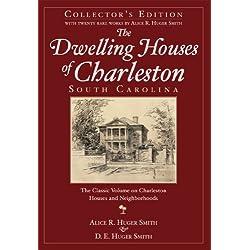 DWELLING HOUSES OF CHARLESTON, SOUTH CAROLINA