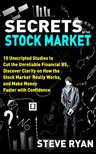 Secrets of the Stock Market: 10 Unscripted Strategies to Cut the Unreliable Financial BS, Discover Clarity on How the Stock Market Really Works, and Make ... (The 20/20 Trading System Book 3)