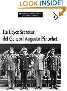 Las Leyes Secretas del General Augusto Pinochet