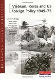 Vietnam, Korea and US Foreign Policy, 1945-75 (Heinemann Advanced History)